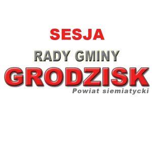 Sesja Rady Gminy Grodzisk – 10.03.2021